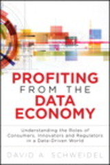 Profiting From The Data Economy - Schweidel, Professor David A. - ISBN: 9780133819779