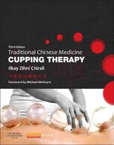 Traditional Chinese Medicine Cupping Therapy - Chirali, Ilkay Z. - ISBN: 9780702043529