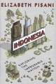 Indonesia Etc. - Pisani, Elizabeth - ISBN: 9781847086549