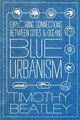 Blue Urbanism - Beatley, Timothy - ISBN: 9781610914055