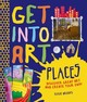 Get Into Art Places - Brooks, Susie - ISBN: 9780753471821