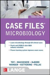 Case Files Microbiology, Third Edition - Toy, Eugene C.; Debord, Cynthia R. Skinner; Wanger, Audrey; Kettering, James D.; Pillai, Anush S.; Mackenzie, Ronald C. - ISBN: 9780071820233