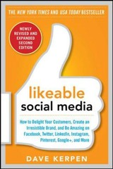 Likeable Social Media, Revised And Expanded: How To Delight Your Customers, Create An Irresistible Brand, And Be Amazing On Facebook, Twitter, Linkedin, Instagram, Pinterest, And More - Kerpen, Dave; Kerpen, Carrie; Rosenbluth, Mallorie; Riedinger, Meg - ISBN: 9780071836326