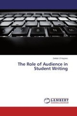 Role Of Audience In Student Writing - O'haynes Delilah - ISBN: 9783659522376