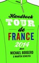 Handboek Tour de France / 2014 - Michael  Boogerd - ISBN: 9789026327490