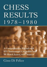 Chess Results, 1978-1980 - Di Felice, Gino - ISBN: 9780786496563