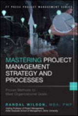 Mastering Project Management Strategy And Processes - Wilson, Randal - ISBN: 9780133854169