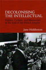 Decolonising The Intellectual - Hiddleston, Jane (exeter College, University Of Oxford) - ISBN: 9781781380321