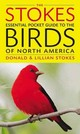 Stokes Essential Pocket Guide To The Birds Of North America - Stokes, Lillian; Stokes, Donald - ISBN: 9780316010511