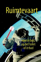 Ruimtevaart voor in bed, op het toilet of in bad - Nick Kivits - ISBN: 9789045316857