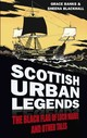Scottish Urban Myths And Ancient Legends - Blackhall, Sheena; Banks, Grace - ISBN: 9780750956222