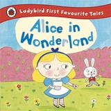 Alice In Wonderland: Ladybird First Favourite Tales - Randall, Ronne (RTL)/ Busby, Ailie (ILT) - ISBN: 9780723292180