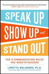 Speak Up, Show Up, And Stand Out: The 9 Communication Rules You Need To Succeed - Malandro, Loretta - ISBN: 9780071837545