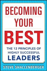 Becoming Your Best: The 12 Principles Of Highly Successful Leaders - Shallenberger, Steve - ISBN: 9780071839983