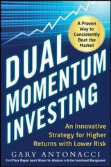 Dual Momentum Investing: An Innovative Strategy For Higher Returns With Lower Risk - Antonacci, Gary - ISBN: 9780071849449