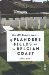 The 500 hidden secrets of Flanders fields and the Belgian coast - Derek Blyth - ISBN: 9789460581281