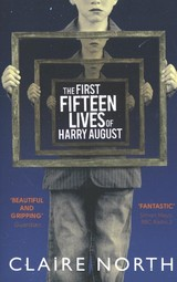 First Fifteen Lives Of Harry August - North, Claire - ISBN: 9780356502588