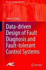 Data-driven Design Of Fault Diagnosis And Fault-tolerant Control Systems - Ding, Steven X. - ISBN: 9781447164098