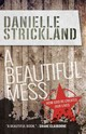 Beautiful Mess - Strickland, Major Danielle - ISBN: 9780857215949