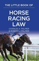 Little Book Of Horse Racing Law - Palmer, Charles A.; Palmer., Robert J. - ISBN: 9781627225021