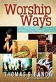 Worship Ways - Bandy, Thomas G. - ISBN: 9781426788079