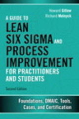 Guide To Six Sigma And Process Improvement For Practitioners And Students - Gitlow, Howard S.; Melnyck, Richard J.; Levine, David M. - ISBN: 9780133925364