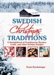 Swedish Christmas Traditions - Kirchsteiger, Ernst - ISBN: 9781629144191