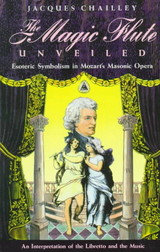 Magic Flute Unveiled - Chailley, Jacques - ISBN: 9780892813582