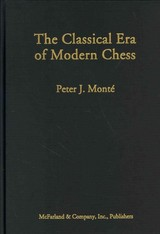 Classical Era Of Early Modern Chess - Monte, Peter J. - ISBN: 9780786466887