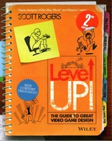 Level Up! The Guide To Great Video Game Design - Rogers, Scott - ISBN: 9781118877166