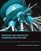 Modeling And Analysis Of Communicating Systems - Mousavi, Mohammad Reza (professor Of Computer Systems Engineering, Halmstad University); Groote, Jan Friso (professor, Eindhoven University Of Technology) - ISBN: 9780262027717
