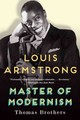 Louis Armstrong, Master Of Modernism - Brothers, Thomas (duke University) - ISBN: 9780393350807