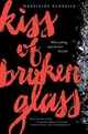 Kiss Of Broken Glass - Kuderick, Madeleine - ISBN: 9780062306562
