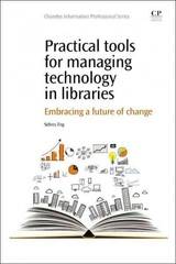 Practical Tools For Managing Technology In Libraries - Eng, Sydney - ISBN: 9781843347675