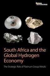 South Africa And The Global Hydrogen Economy - Reflection, Mapungubwe Institute For Strategic - ISBN: 9781920655686