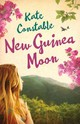 New Guinea Moon - Constable, Kate - ISBN: 9781743315033