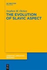 The Evolution Of Slavic Aspect - Dickey, Stephen M. - ISBN: 9783110308662