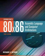 Introduction To 80x86 Assembly Language And Computer Architecture - Detmer, Richard C. - ISBN: 9781284036121