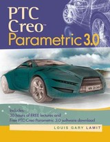 Ptc Creo (tm) Parametric 3.0 - Lamit, Louis (de Anza College, Cupertino, Ca) - ISBN: 9781305253186