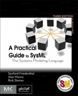 The MK/OMG Press, A Practical Guide to SysML - Steiner, Rick; Moore, Alan; Friedenthal, Sanford - ISBN: 9780128002025