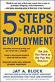 5 Steps To Rapid Employment: The Job You Want At The Pay You Deserve - Block, Jay - ISBN: 9780071839303