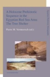 A Holocene prehistoric sequence in the Egyptian Red Sea area: The tree shelter - ISBN: 9789461660336