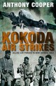 Kokoda Air Strikes - Cooper, Anthony - ISBN: 9781742233833