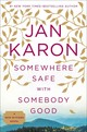 Somewhere Safe With Somebody Good - Karon, Jan - ISBN: 9780399167447