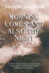Morning Comes And Also The Night - Jongbloed, Marijcke - ISBN: 9781906852030