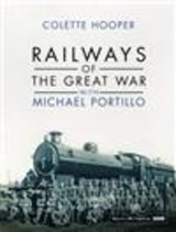 Railways Of The Great War With Michael Portillo - Hooper, Colette - ISBN: 9780593074121