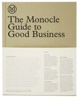 Monocle Guide To Good Business - Tuck, Andrew (EDT)/ Brule, Tyler (FRW) - ISBN: 9783899555370