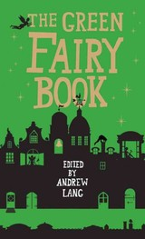 Green Fairy Book - Lang, Andrew (EDT) - ISBN: 9781843915393