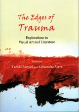 The Edges Of Trauma - Benyei, Tamas (EDT)/ Stara, Alexandra (EDT) - ISBN: 9781443853422