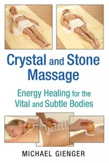 Crystal And Stone Massage - Gienger, Michael - ISBN: 9781620554111